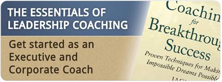 The Essentials of Leadership Coaching