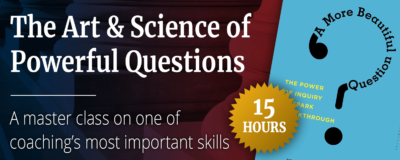The Art & Science of Powerful Questions